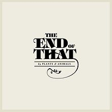 plants and animals-The_End_of_That